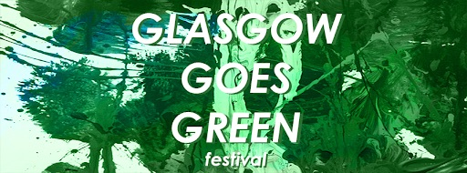 Opportunity: Call for submissions to the Glasgow Goes Green Festival e-zine