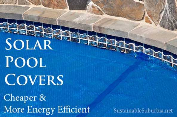 Solar pool covers: cheaper and more energy efficient