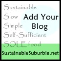 Sustainable, Slow, Simple, Self-Sufficient, SOLE food, SustainableSuburbia.net