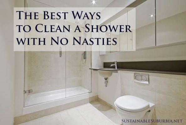 The Best Ways to Clean a Shower with No Nasties   SustainableSuburbia.net