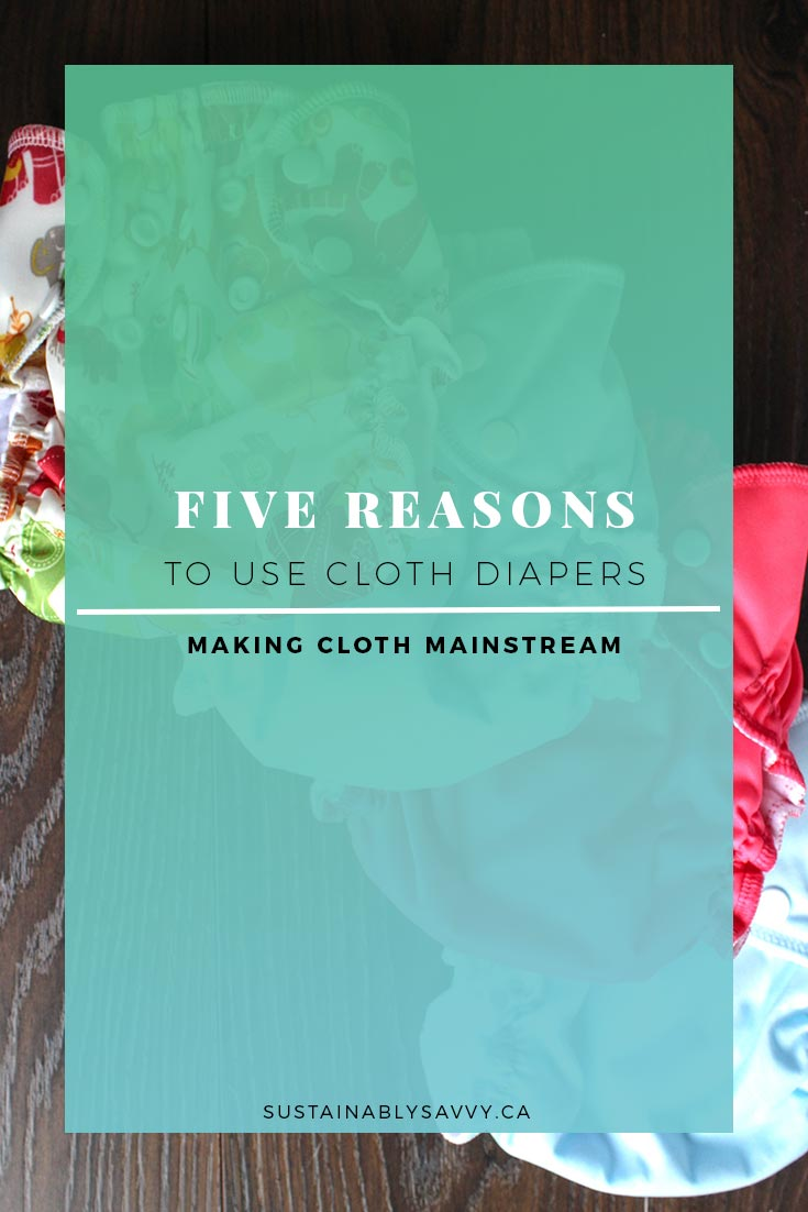 FIVE REASONS TO USE CLOTH DIAPERS