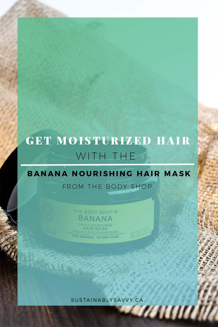 MOISTURIZED HAIR | BANANA HAIR MASK | THE BODY SHOP HAIRCARE