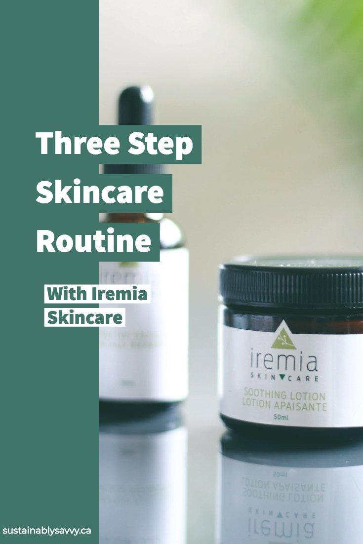 Three Step SKincare with Iremia Skincare
