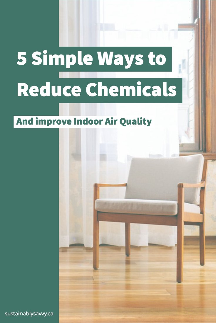 5 Simple Ways to Reduce Chemicals and improve indoor air quality