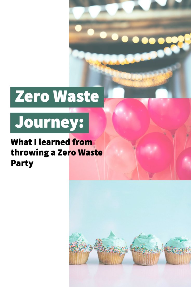 Zero Waste Journey: What I learned from throwing a zero waste party