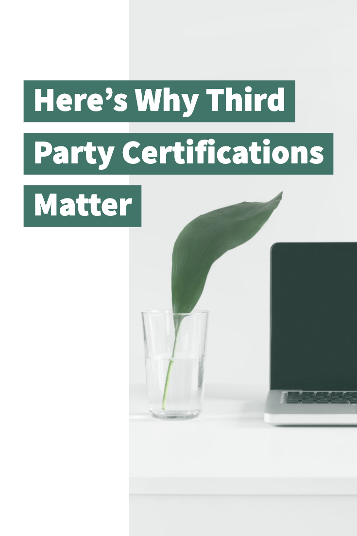Why Third Party Certifications Matter pinterest image