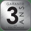 3 ANS GARANTIE ELECTRONIQUE
