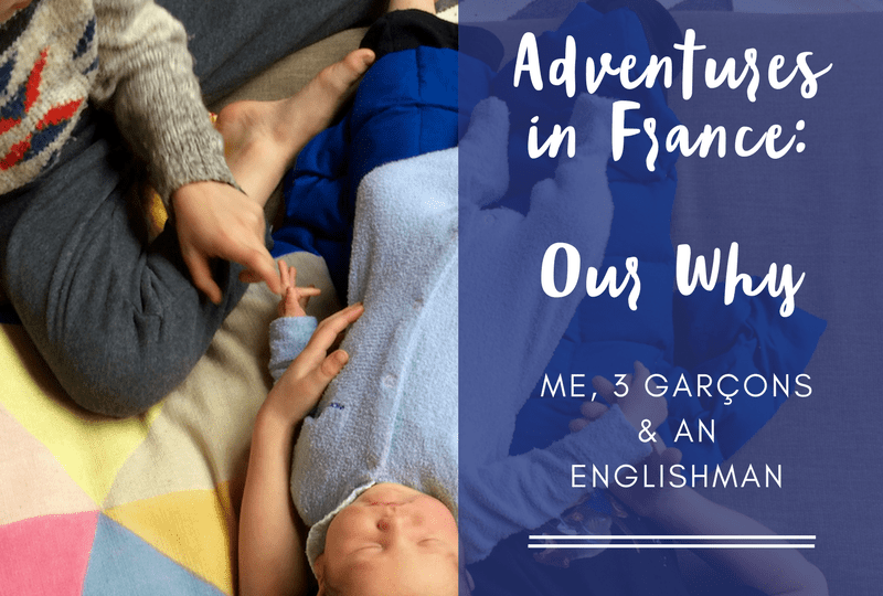 , Adventures in France – Our Why
