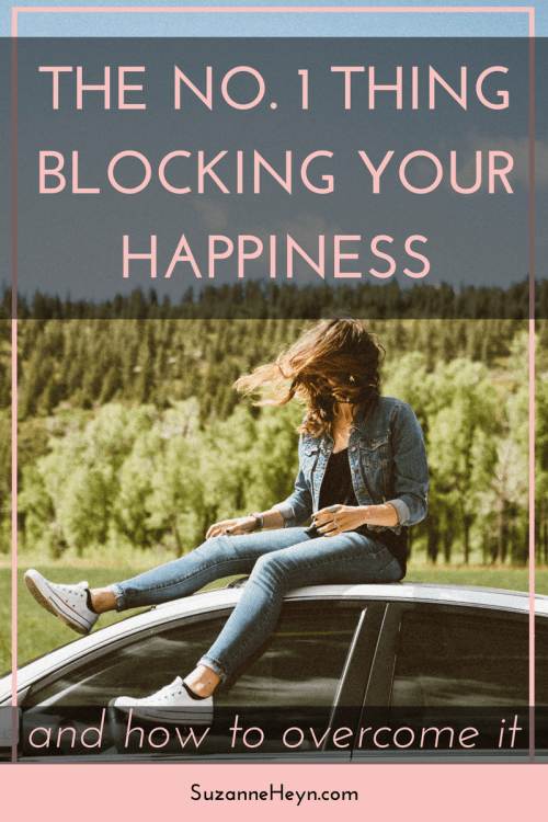 Click through to discover the No. 1 thing blocking your happiness and how to overcome it.