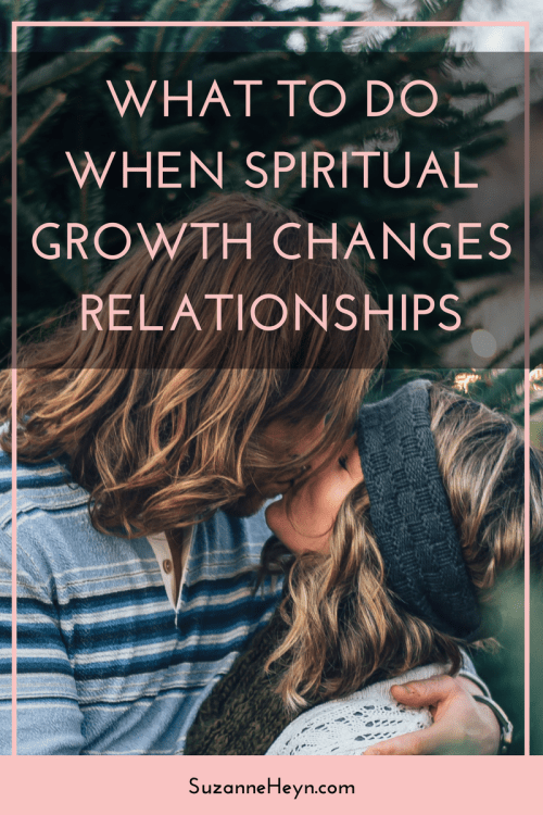 What to do when spiritual growth changes relationships. Inspiration peace love self-love self-help depression anxiety