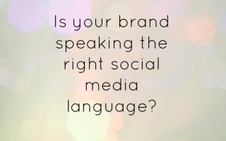 Is your brand speaking every social media language?