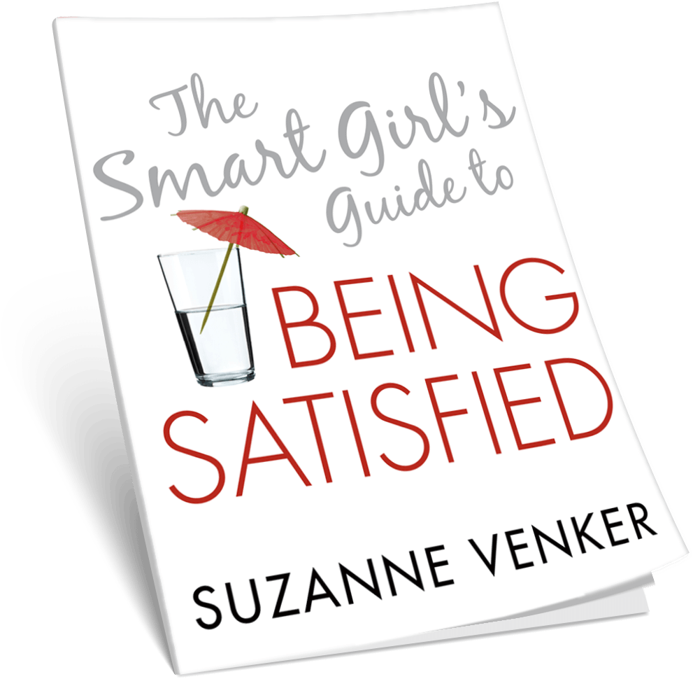 The Smart Girl's Guide to Being Satisfied