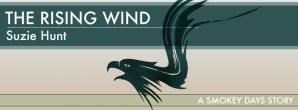 The Rising Wind: Smokey Days by Suzie Hunt