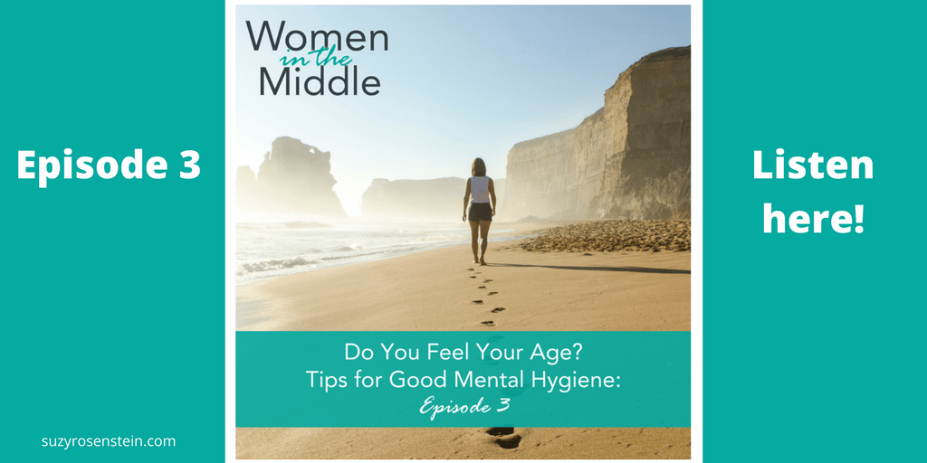 Ep #3 Do You Feel Your Age?  Tips For Good Mental