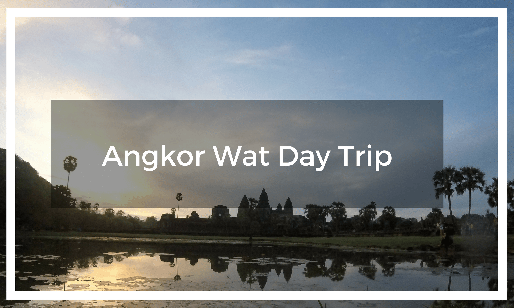 Title text overlay the Angkor Wat Temple at sunrise with a mirror reflection in the lake
