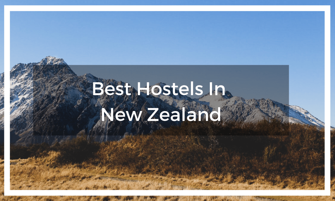 Discover the best hostels in New Zealand from chains to independent places to stay across the North and South Island!