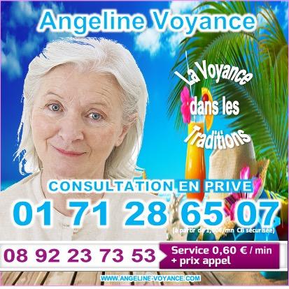 ANGELINE MEDIUM, VOYANCE DANS LES TRADITIONS AU 01.71.28.65.07 (à partir de 1,90€/mn)