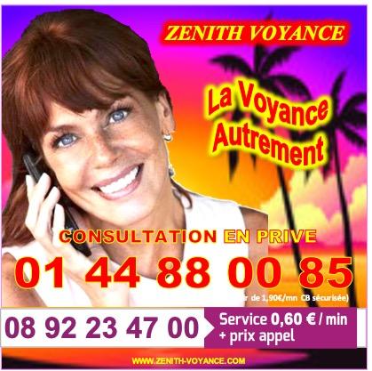 ZENITH, LA VOYANCE AUTREMENT AU 08 92 23 47 00 (0,60€/mn)