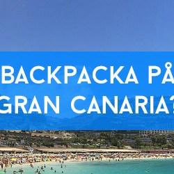 Backpacka på Gran Canaria