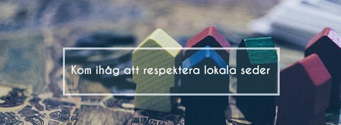 Tänk på att respektera lokala seder när du reser
