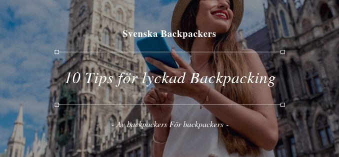 10 Tips för Backpacking - Lyckas med resan