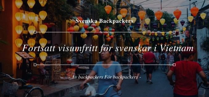 Fortsatt visumfritt för svenskar i Vietnam