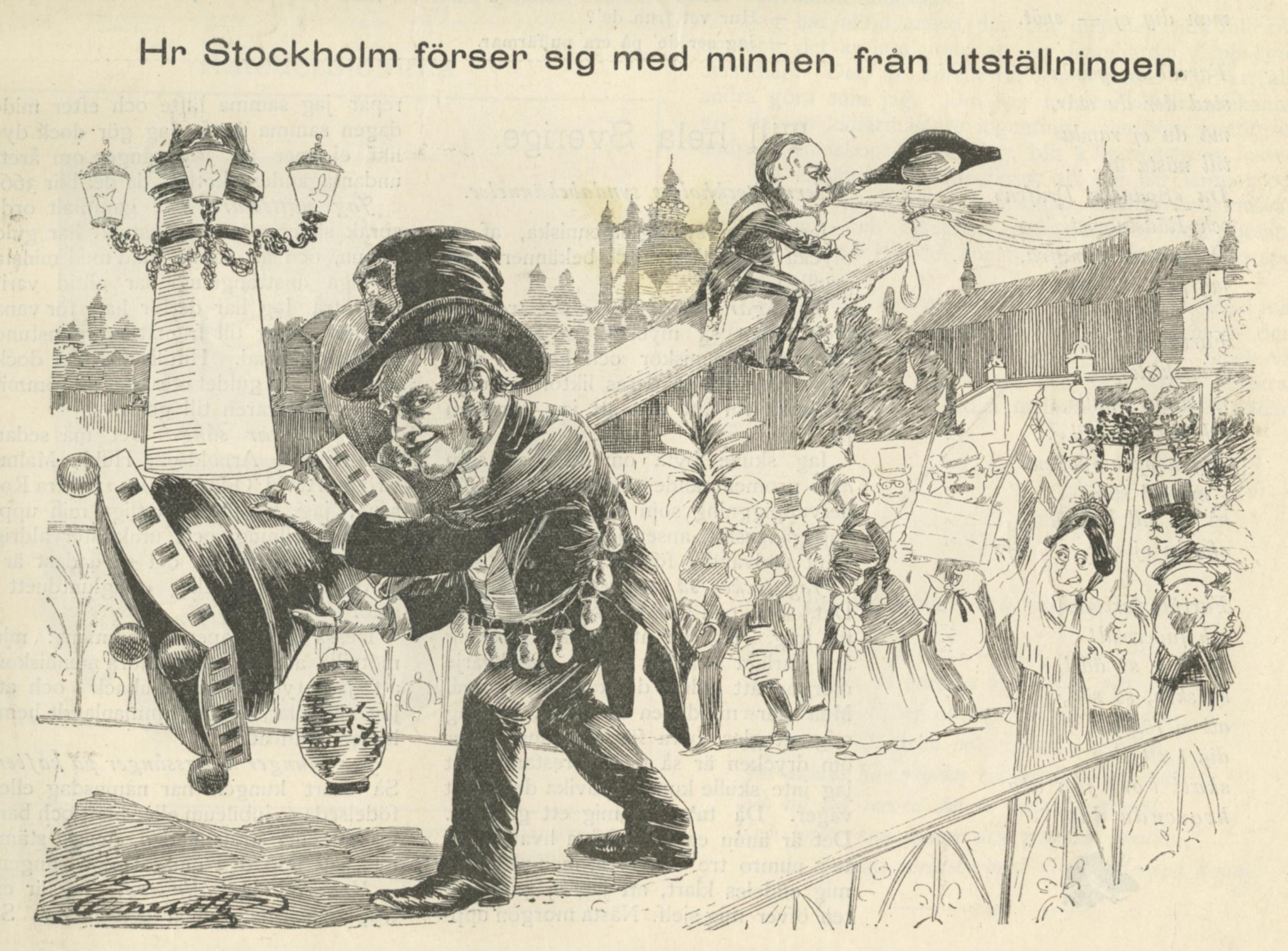 Besökarna plundrar utställningen på alla lösa föremål. Hr Stockholm själv bär här iväg med Liljeholmens stearinfabriks 37 meter höga ljusstake, i vars bottenplan låg en sal där ljustillverkningen demonstrerades. Längst upp på ljuset sitter utställningens generalkommissarie Gustaf Tamm. Notera även de åtråvärda illuminationslyktorna som hr Stockholm lagt beslag på. Teckning av Hjalmar Eneroth ur skämttidningen Nya Nisse, 9 oktober 1897.