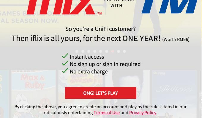 第一次进入iflix.com的TM unifi 或 streamyx 用户应该会看到这个提示,只要按下 OMG!Let's Play,那么以后进入这个网站就再也无需做任何登入和注册,免费使用长达一年。