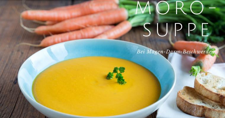 Moro-Suppe bei Magen-Darm-Beschwerden