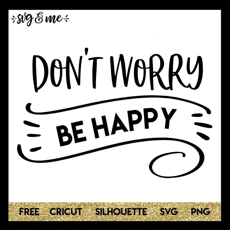 don t worry be