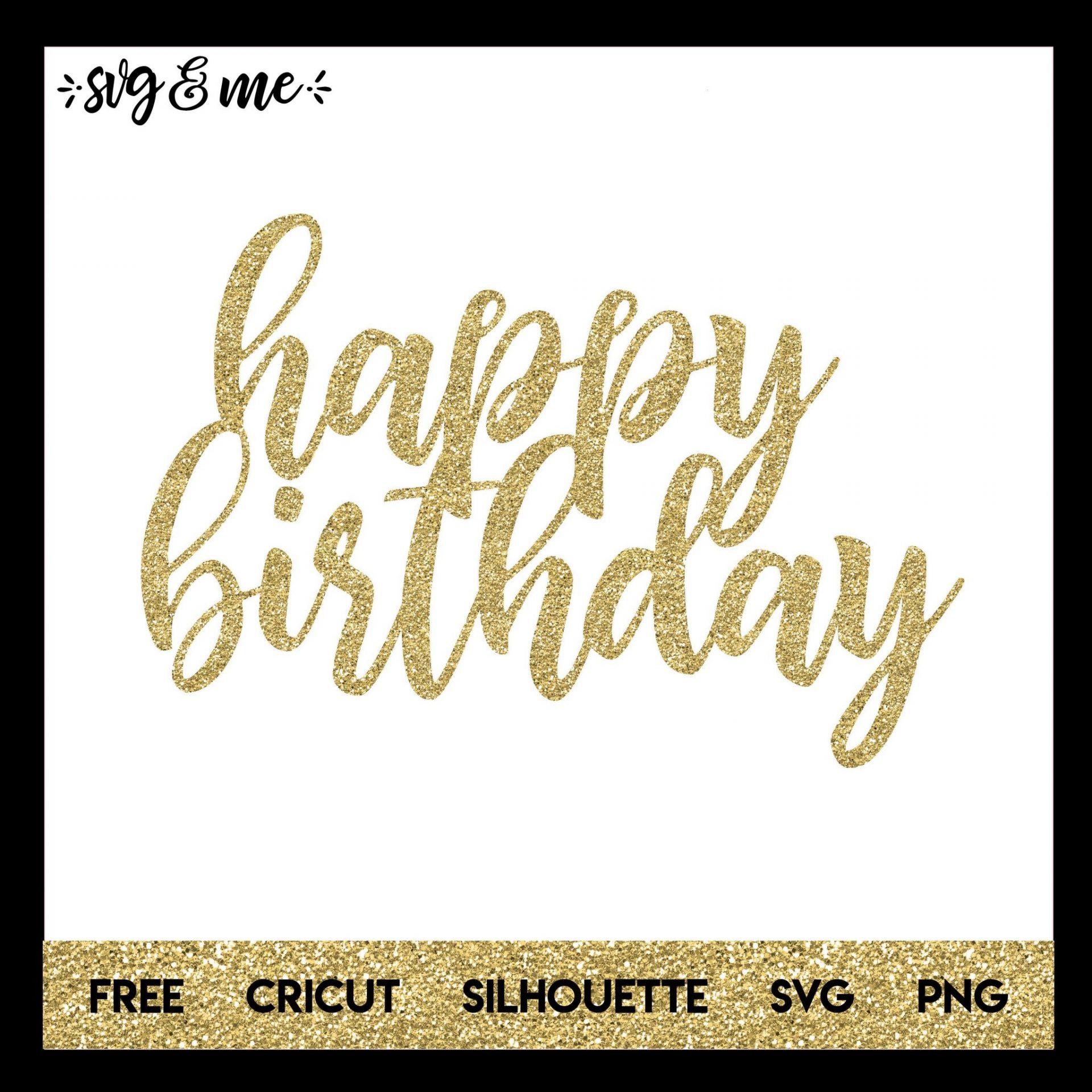 Happy Birthday Cake Topper Svg Me