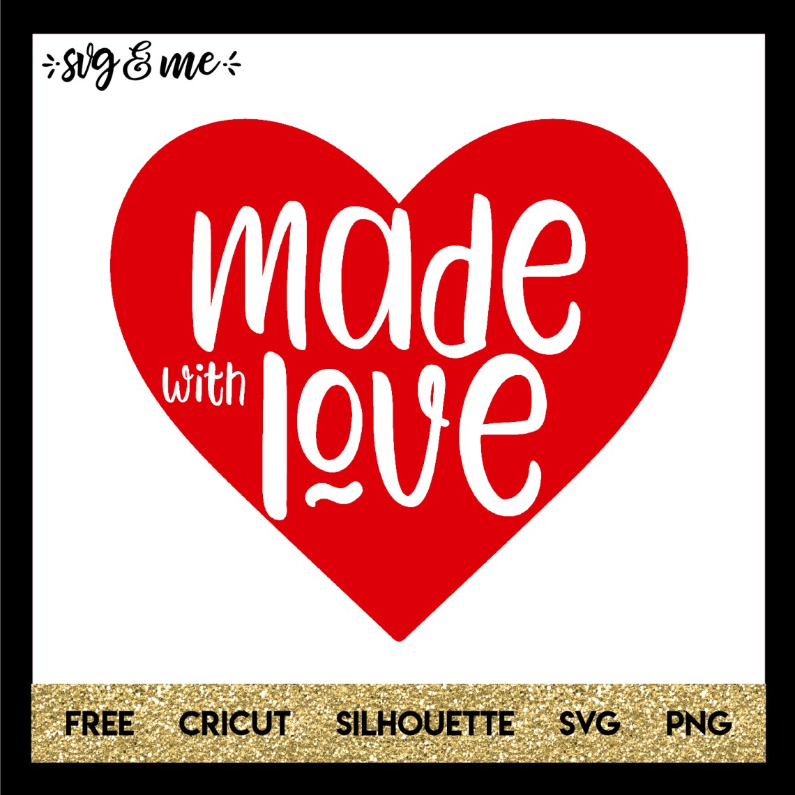 Download Made with Love - SVG & Me