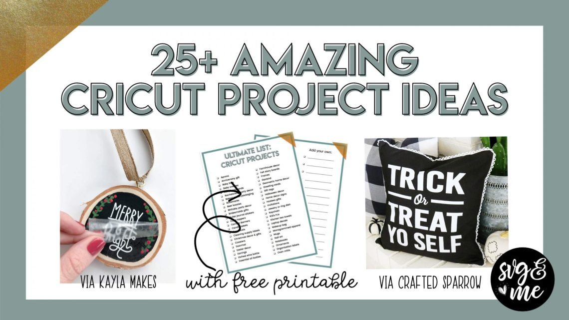 Download 25+ Amazing Cricut Project Ideas to Try [Free Printable ...