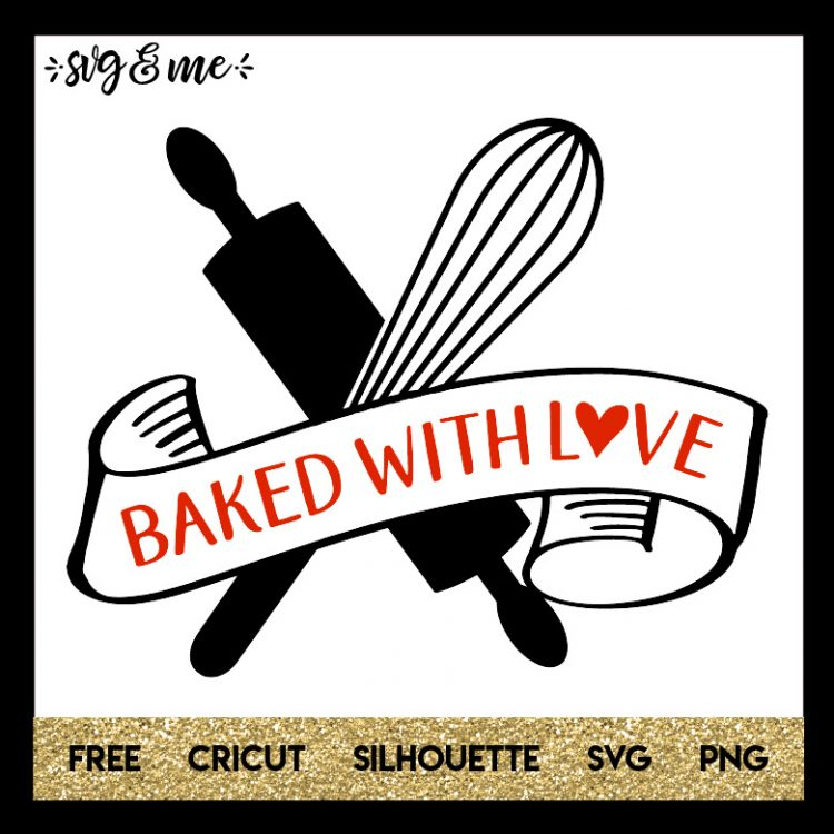 Download Baked with Love - SVG & Me