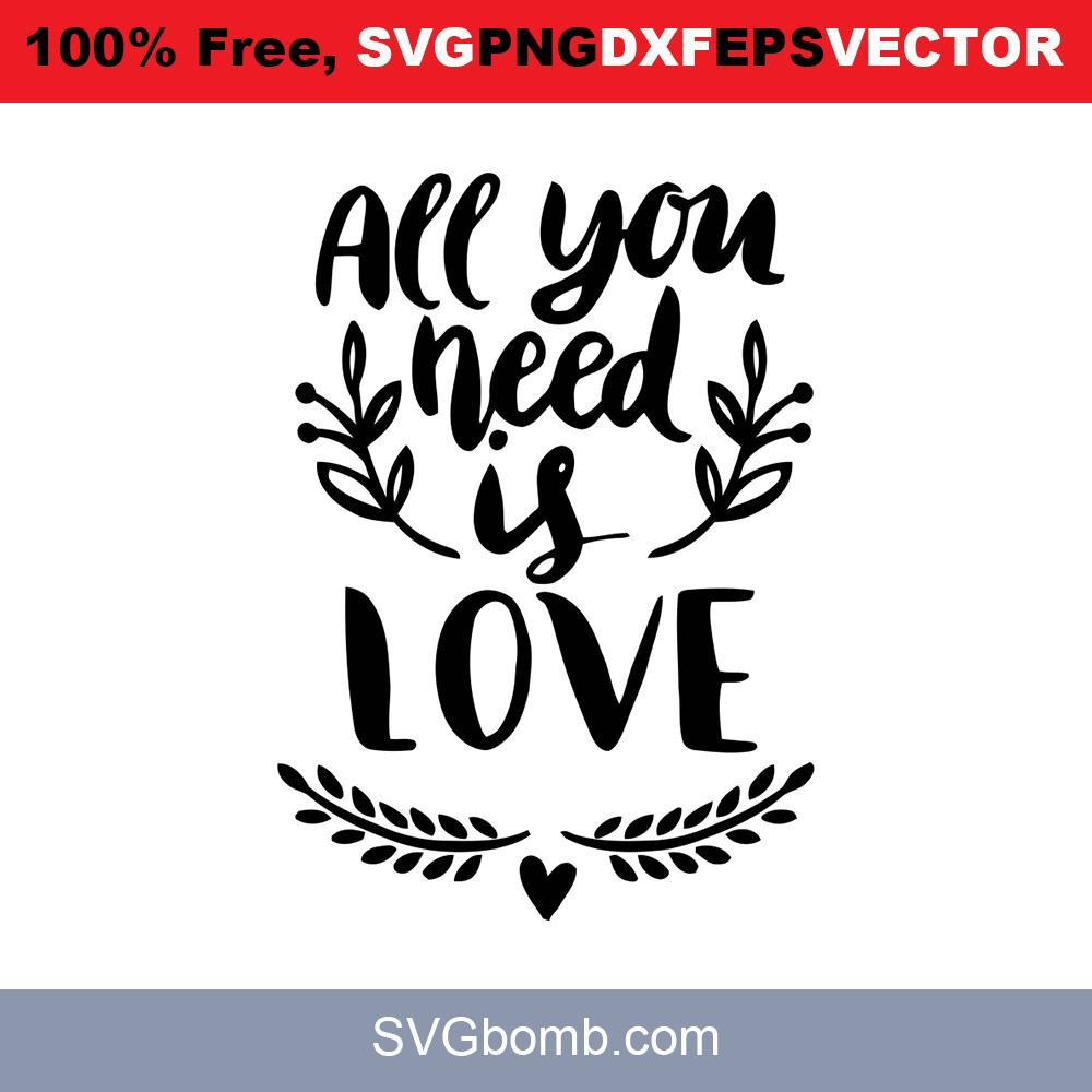 Download Quotes SVG: All You Is Need Love | SVGbomb.com