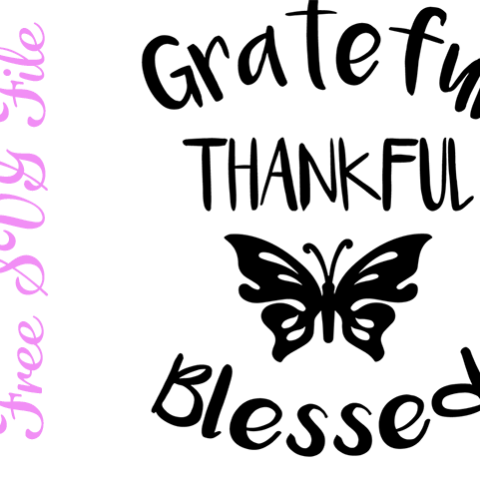 grateful thankful blessed free svg file