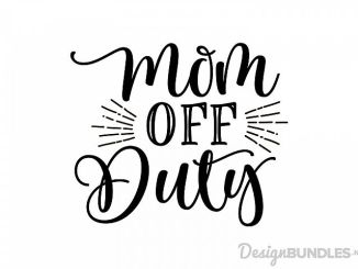 Free SVG File Mom Off Duty