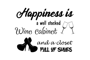 free svg file happiness is a well stocked wine cabinet and a closet full of shoes