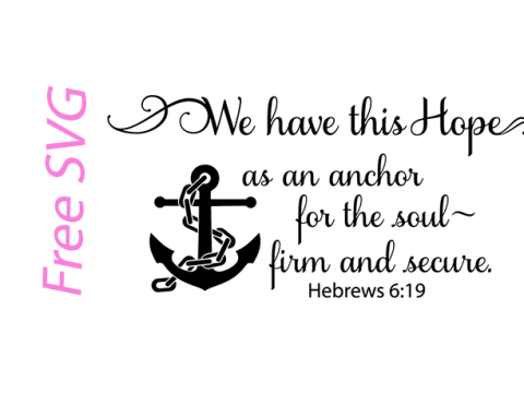 we have this hope as an anchor to our soul, hebrews 6:19