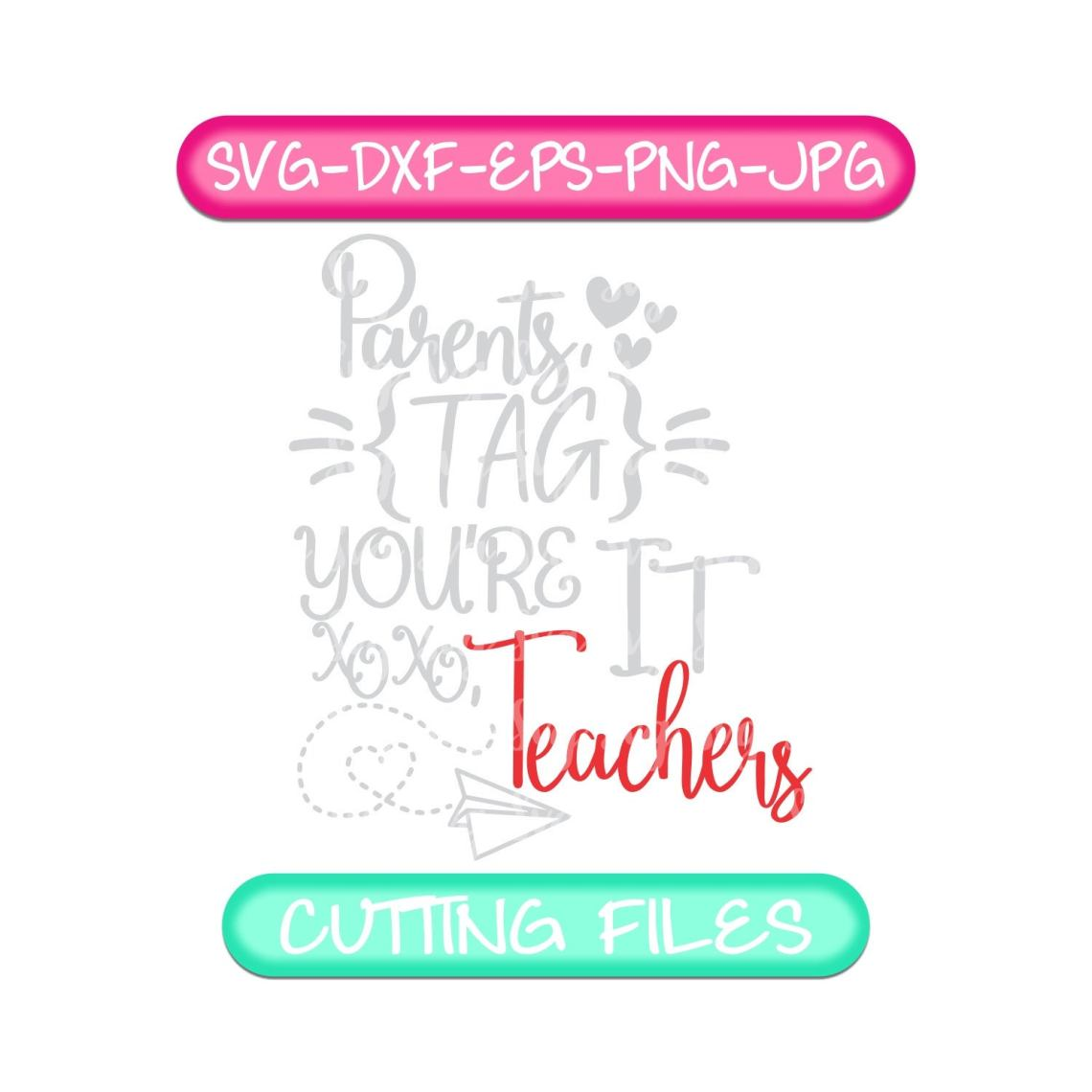 Download End of year svg,Parents tag you're it svg,Dear parents tag ...