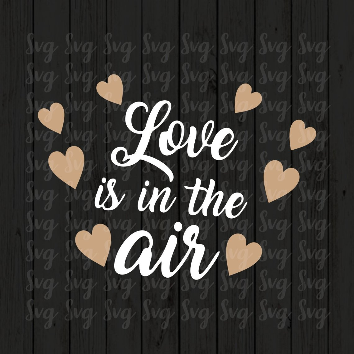 Download Love Is In The Air svg,Hearts svg,Love svg,Valentines Love ...