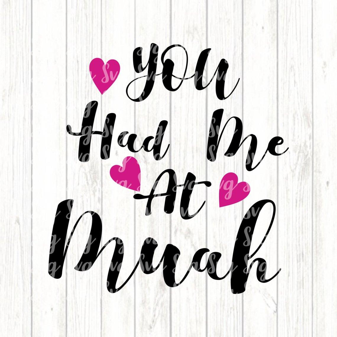 Download You Had Me at Muah,Valentine svg,Love svg,Valentine Heart ...