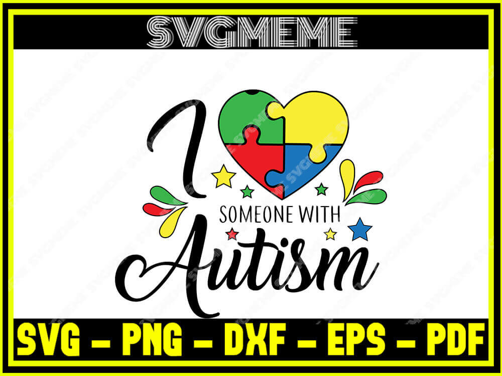 Download I Love Someone With Autism SVG PNG DXF EPS PDF Clipart For ...