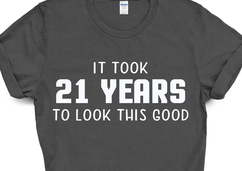 It Took 21 Years To Look This Good Shirt