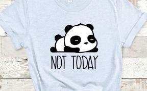 Not Today Panda Shirt