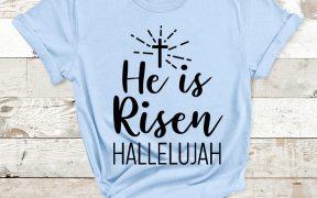 He Is Risen Shirt