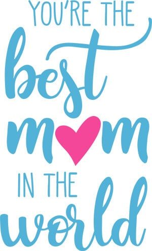 Best Mom in the World SVG Download