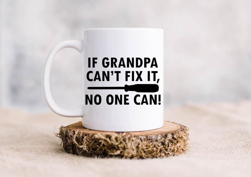 If Grandpa Can't Fix No One Can Mug