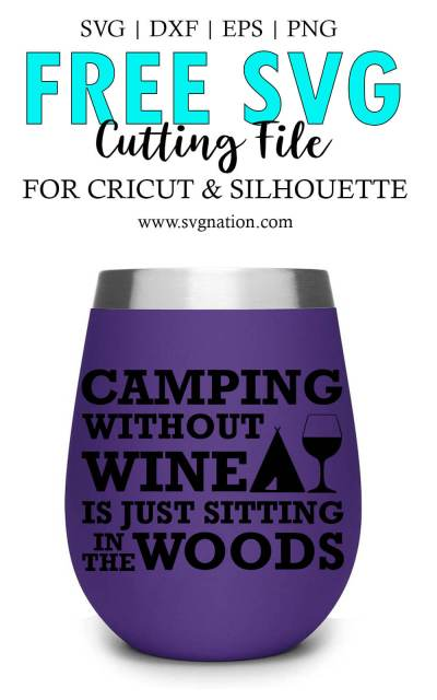 Camping Without Wine Is Just Sitting in the Woods SVG File