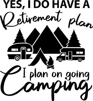 Retirement Plan Camping SVG Download